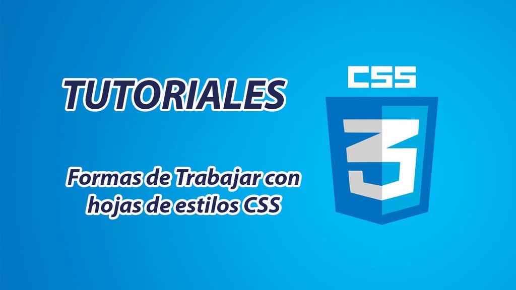Formas de Trabajar con CSS
