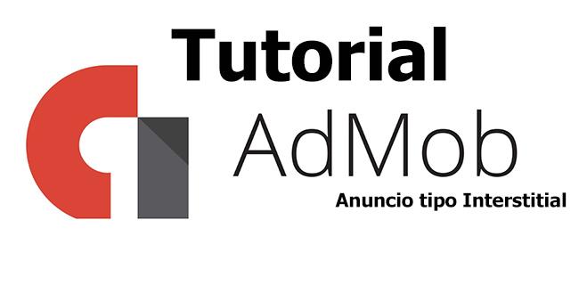 AdMob – como Insertar Anuncio tipo Interstitial en Android Studio