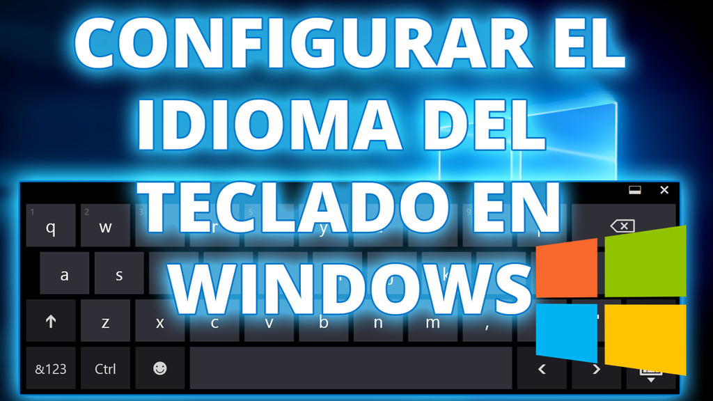 Configurar el Idioma del Teclado en Windows