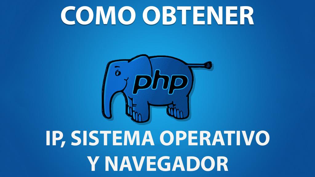 IP, Sistema Operativo y Navegador con PHP