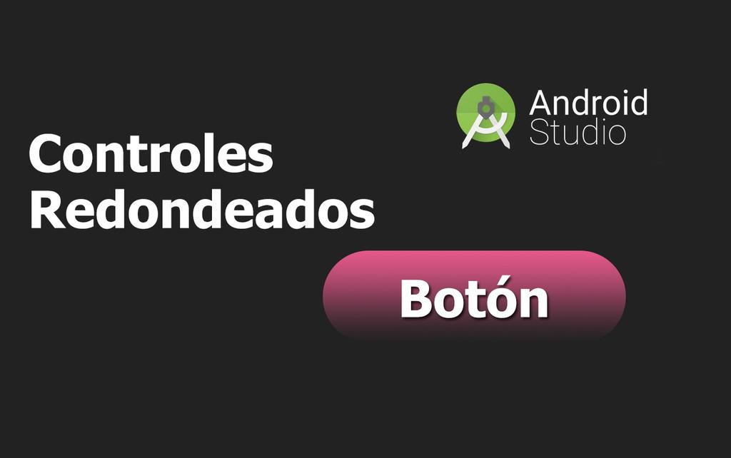 Controles Redondeados en Android Studio