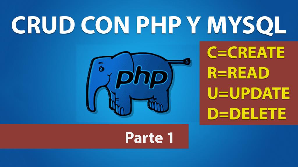 CRUD con PHP y MYSQL – Parte 1