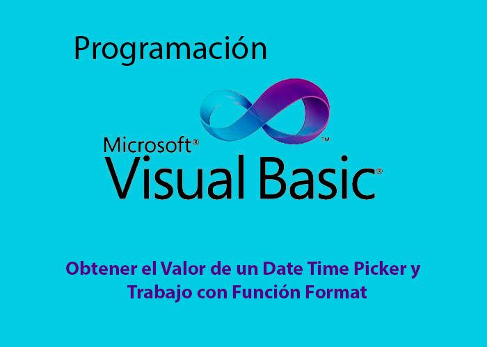 Como Obtener el Valor de un Date Time Picker y Función Format en Visual Basic.Net