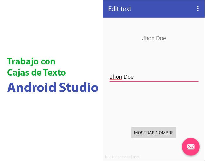 Trabajo con Cajas de Texto (EditText) en Android Studio