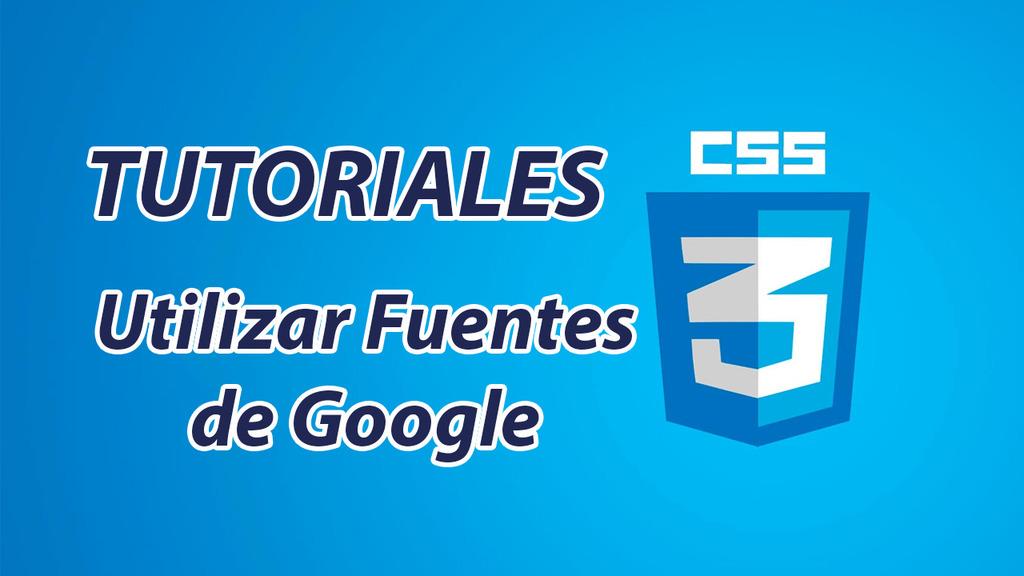 Fuentes de Google en CSS – 3