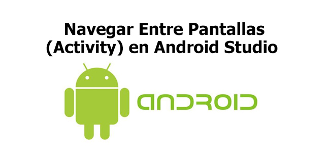 Navegar Entre Pantallas Activities en Android Studio