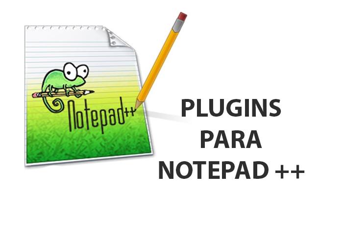 3 Plugins Imprescindibles para Notepad++