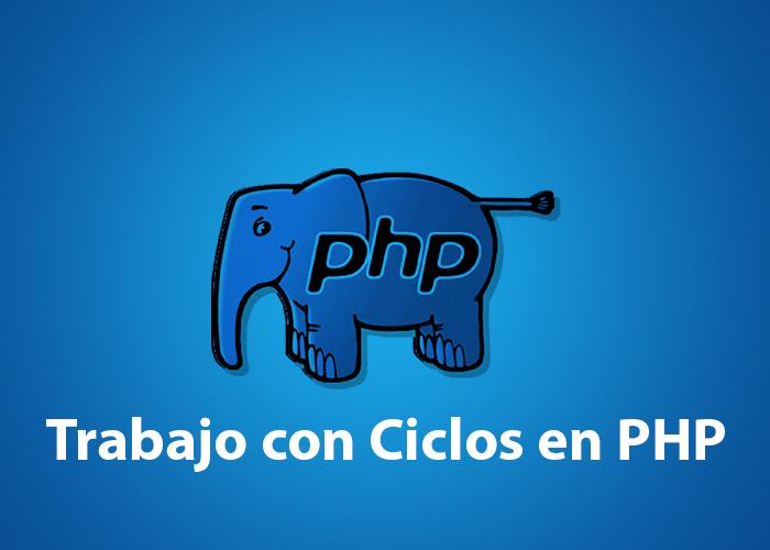 Programación PHP – Ciclos