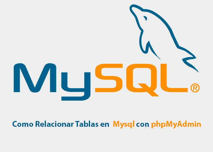Como Relacionar Tablas en Mysql con phpMyAdmin