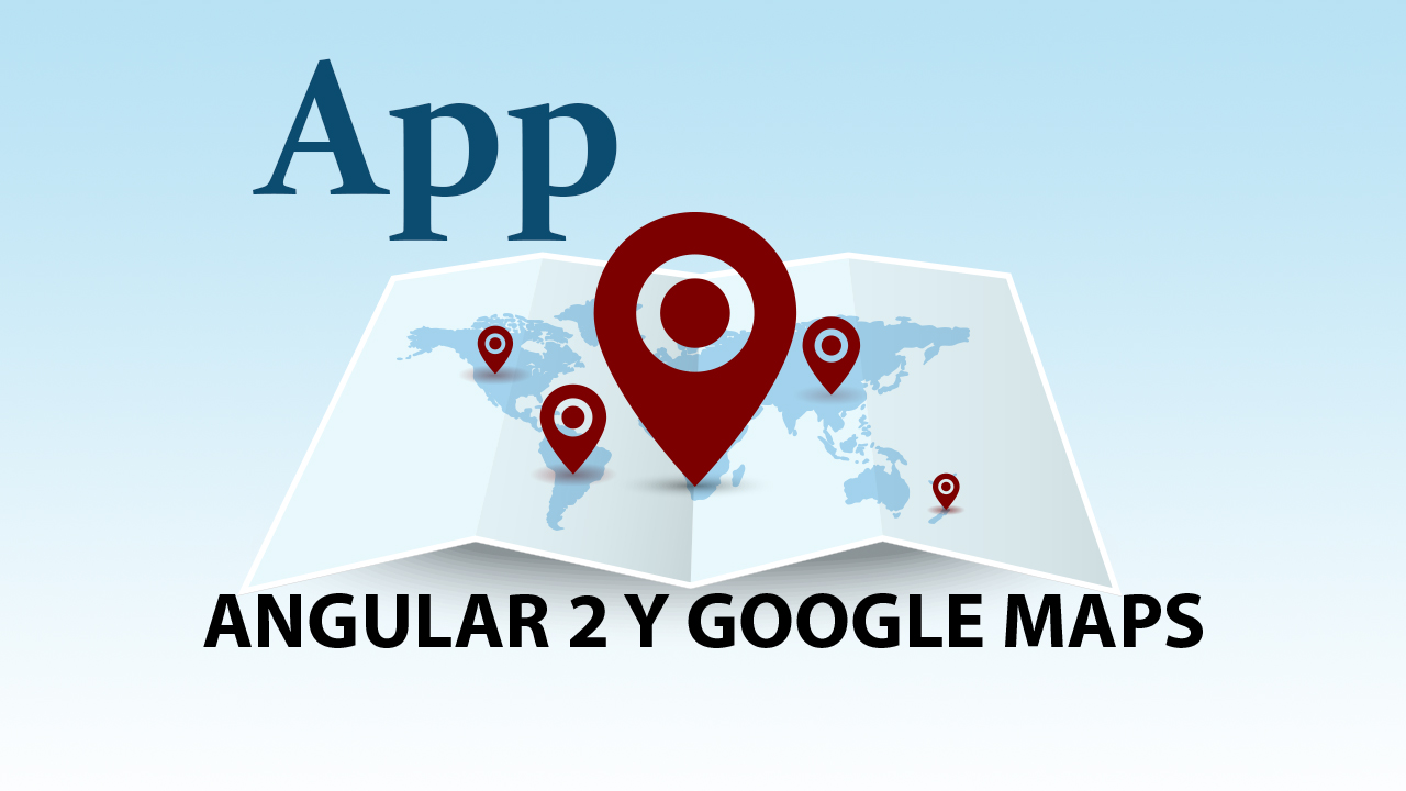 App map Angular 2 y Google