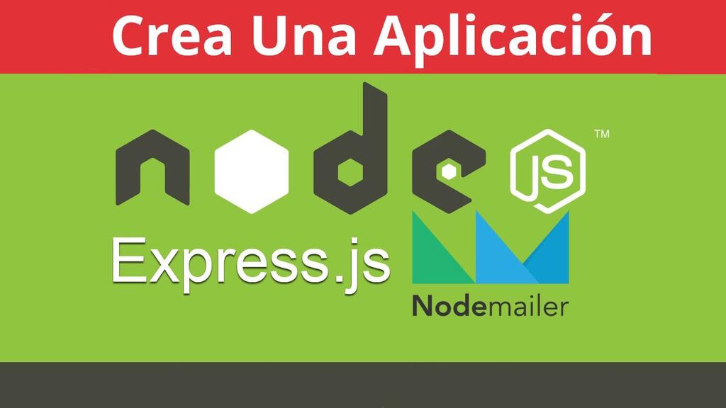 Crea Una Aplicación con Node JS, Express y Nodemailer – Parte 1