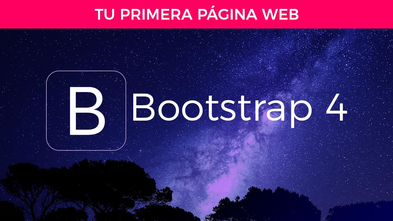 Bootstrap 4 – Crea Tu Primera Página Web Profesional