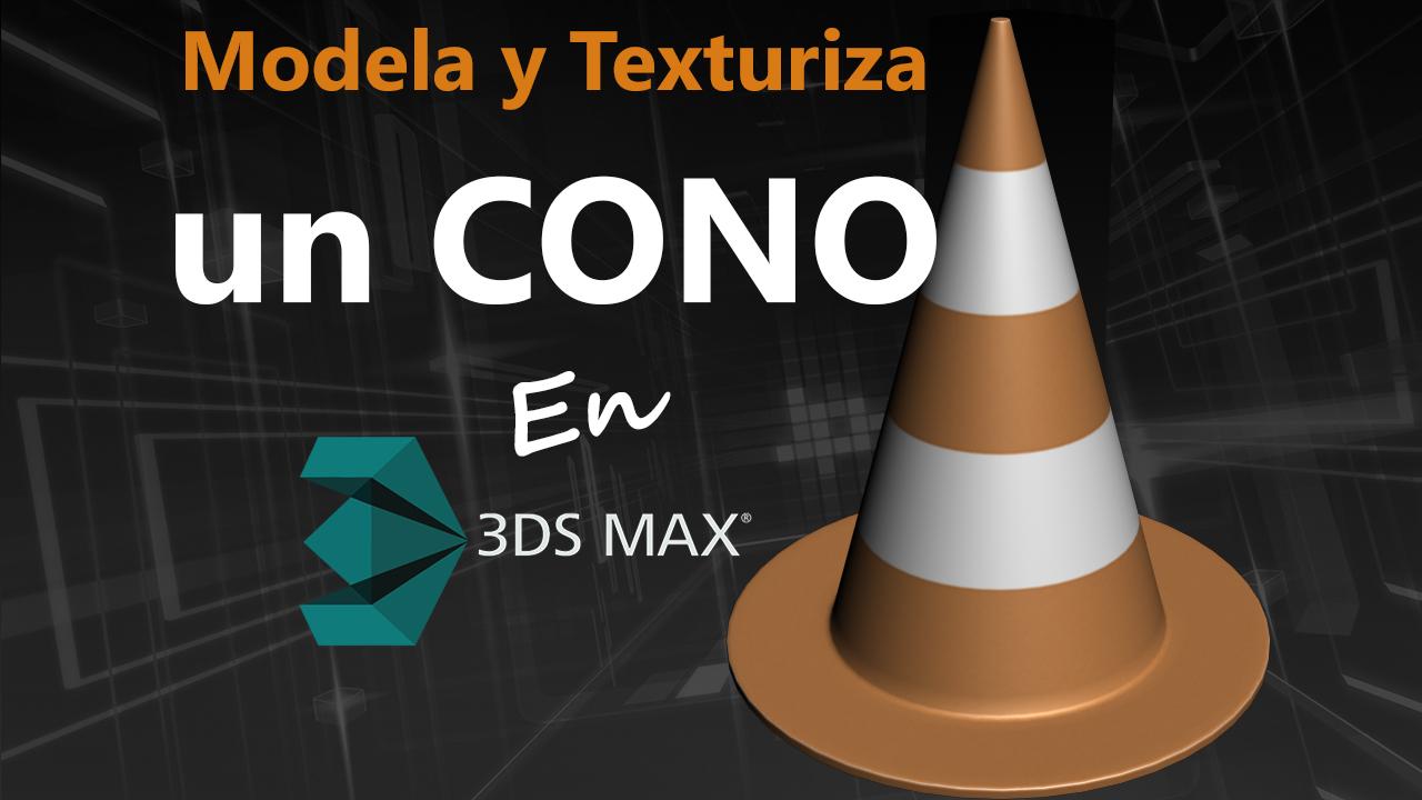 Modelar y Texturizar un Cono en 3ds Max