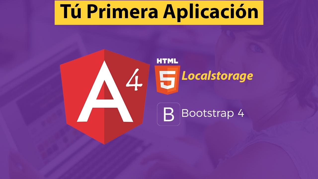 Aplicación con Angular 4, Bootstrap 4 y Localstorage