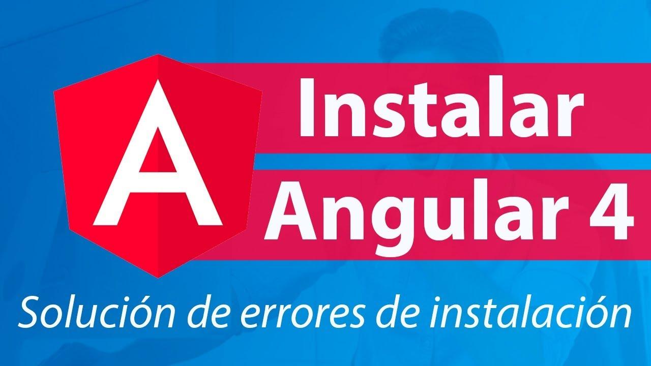 Intalar-Angular-4-Solucion-de-instalacion