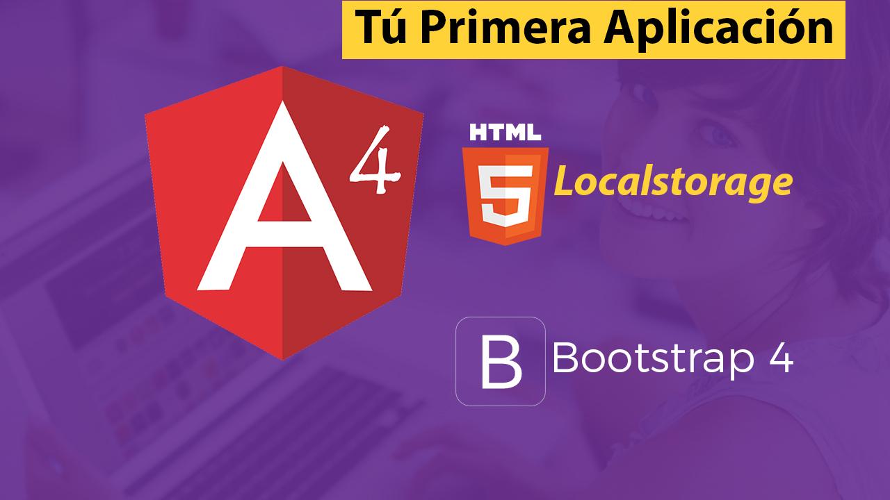 Tu Primera Aplicación Angular 4, Bootstrap 4 y Localstorage – Parte 5